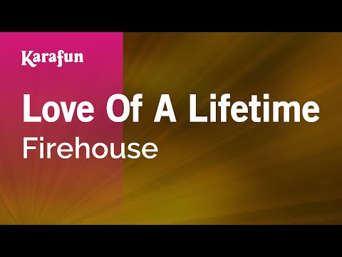 Karaoke Love Of A Lifetime - Firehouse *