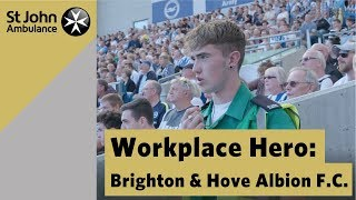 Workplace Hero: Brighton u0026 Hove Albion F.C - St John Ambulance Everyday Heroes Awards