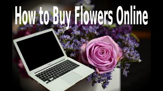 Buying Flowers Online in 2020: What You Should Know