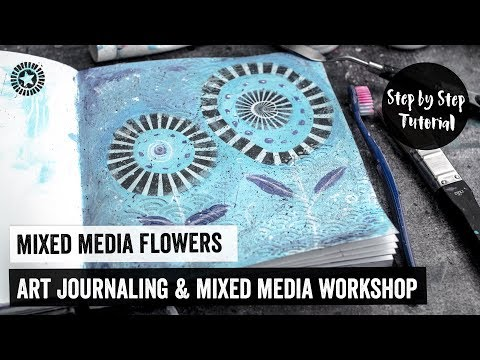 Mixed media flowers | Art Journaling and Mixed Media workshop