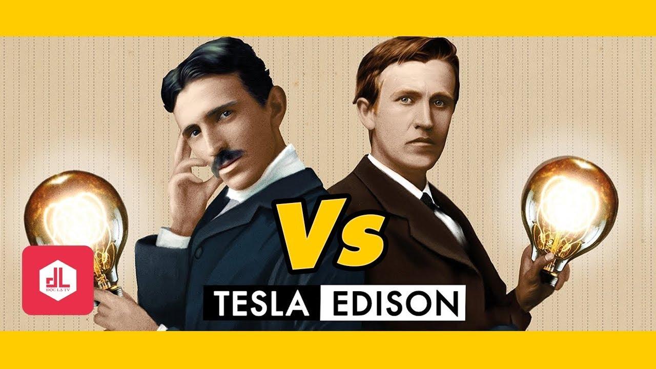 Cuộc Chiến Giữa Tesla va Edison - Những Nhà Khoa Học Vĩ Đại Nhất Lịch Sử Nhân Loại