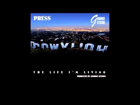 The Life I'm Living - Press & George Getson
