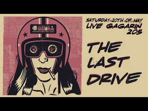 The Last Drive - (Full Set) @ Gagarin205, Athens 20/05/2017