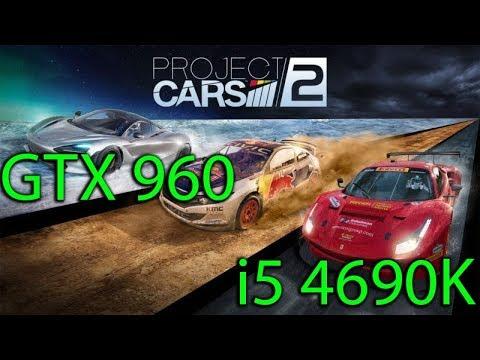 Project Cars 2 - i5 4690K & MSI GTX 960 4GB |