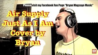 Air Supply - Just As I Am (Cover by Bryan AKA Puppyjlo)