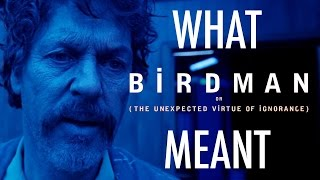 Birdman - What it all Meant