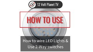 How To Wire Led Lights Use 2 Way Switches 12 Volt Planet