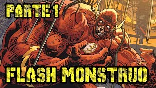 EL MONSTRUOSO FLASH - Parte 1 - alejozaaap