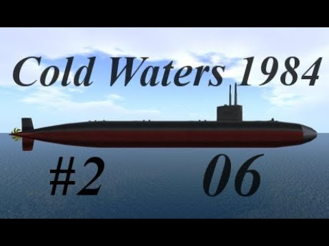 Cold Waters 1984 Second Patrol Episode 06 - Always Double Check