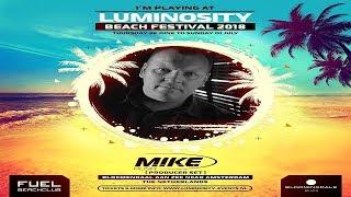 M.I.K.E. aka Push Live (Producer Set) @ Luminosity Beach Festival 01.07.2018