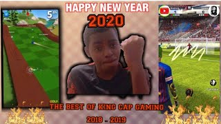 THE BEST OF KING CAP GAMING FROM 2018 - 2019 FOOTBALL STRIKE AND GOLF BATTLE (HAPPY NEW YEAR) 2020