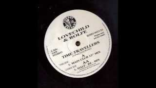 Lovechild & Rolfe - Time Travellers (Main Club 12 Mix)