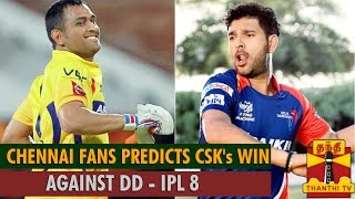 IPL 8 : Chennai Fans Predicts Chennai Super Kings's Win Against Delhi Daredevils…