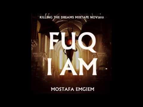 14. Fuq I Am (Mostafa Emgiem)