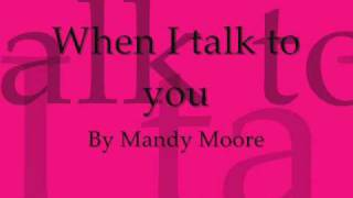 Watch Mandy Moore When I Talk To You video