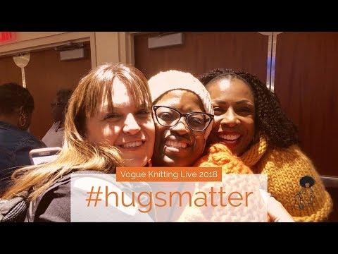 Vogue Knitting Live 2018 | Hugs Matter