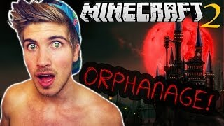 THE ORPHANAGE! EP. 2