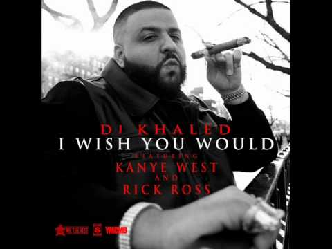Dj Khaled  I Wish You Would Feat Kanye West & Rick Ross  + Download Link