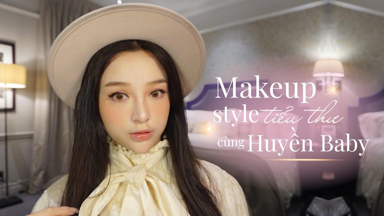 Makeup style tiểu thư cùng Huyền Baby