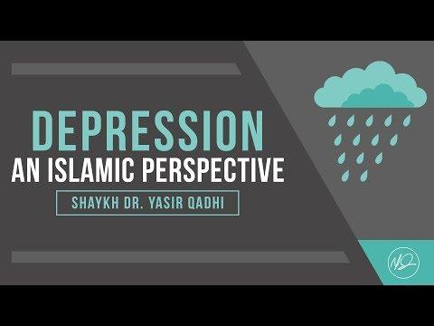 Depression: An Islamic Perspective  – Shaykh Dr. Yasir Qadhi
