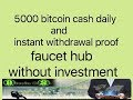 5000 bitcoin cash daily with instant withdrawal