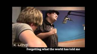 sidewalk prophets you can have me live on k love radio w lyrics added