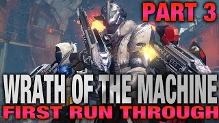 First run - wrath of the machine - rise of iron raid - part 3
