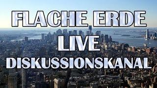 Flache Erde LIVE Diskussionskanal
