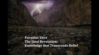 Jerusalem Lights Parashat Yitro 5781 - The Sinai Revelation: Knowledge that Transcends Belief