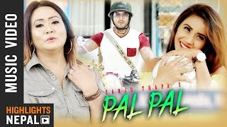 Pal Pal - Sanju Thapa Shrestha Ft. Sohit Manandhar & Seema Dhakal | New Nepali Song 2018