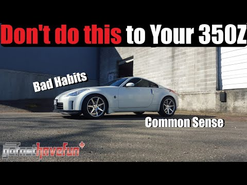 Basic Things NOT to do to your 350Z | AnthonyJ350