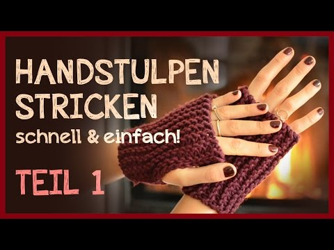 Handstulpen Stricken - Anfängerprojekt! *Teil 1*
