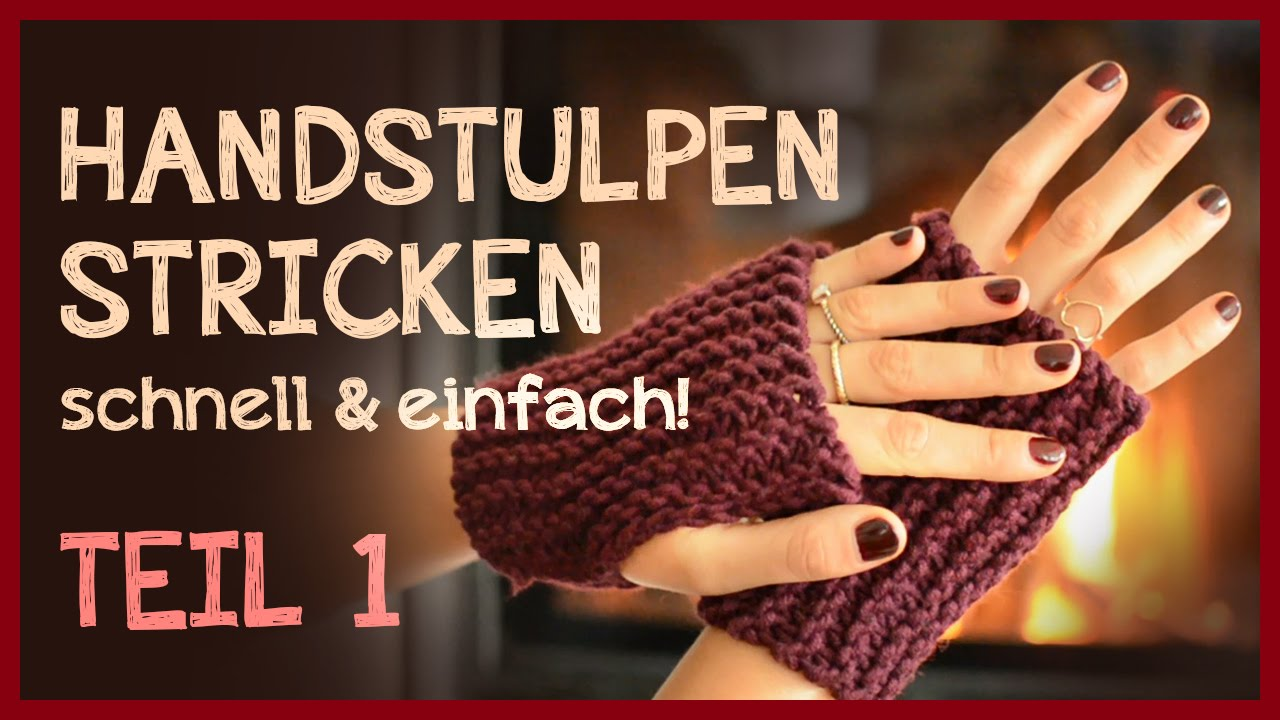 Handstulpen Stricken Anfängerprojekt Teil 1 Youtube