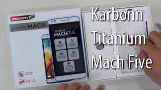 Karbonn Titanium Mach Five Unboxing And Quick Review