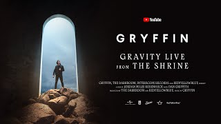 GRYFFIN: GRAVITY LIVE from THE SHRINE