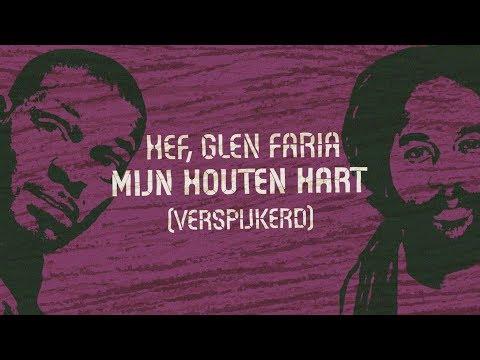 Hef, Glen Faria - Mijn Houten Hart (Verspijkerd)