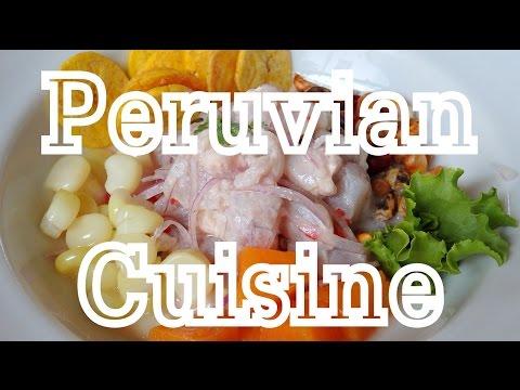 Peruvian Cuisine: Lima Food Guide