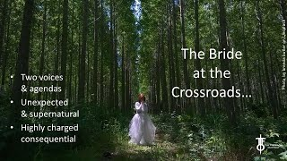 The Bride at the Crossroads: Two Voices.  The Flight Deck 11-12-2020