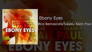 Rico Bernasconi & Tuklan Ft. A-Class & Sean Paul - Ebony Eyes [ Lyric 2015]
