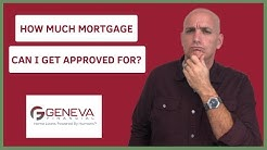 How Much Mortgage Can I Get Approved For