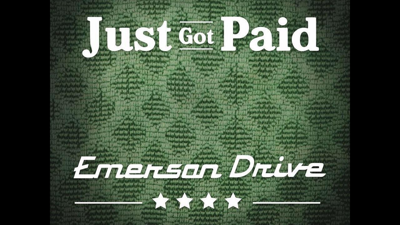 emerson-drive-just-got-paid-lyric-video-youtube-emerson-drive