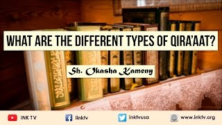 What Are the Different Types of Qira'aat? | Sh. Okasha Kameny | INK TV Q&A