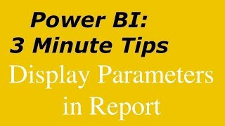 Power BI - Show Parameters in Report