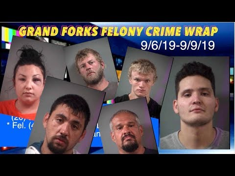 Wrap Up Of Grand Forks County Felony Crime Charges