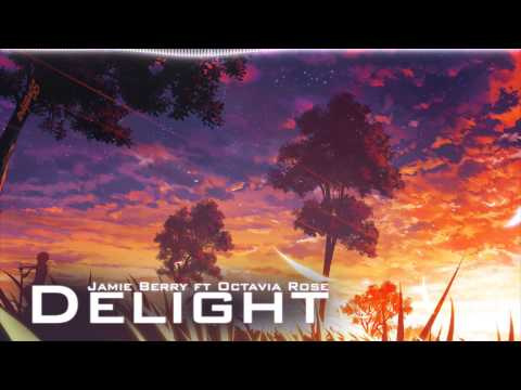 Jamie Berry - Delight (feat. Octavia Rose)