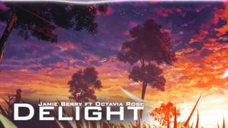 Jamie Berry - Delight (feat. Octavia Rose)