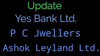 P C jweller, yesbank, ashokley update,#sharemarket,#stockmarket,Market subject to risk.