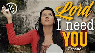 Lord i need You ESPAÑOL - Matt Maher - (Yuli & Josh Cover)