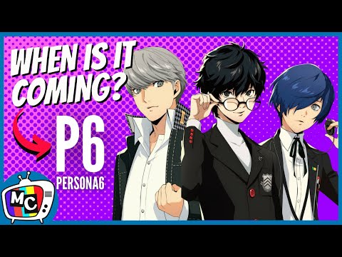 When Is Persona 6 Coming?