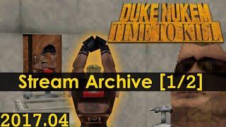 [Livestream Archive] Duke Nukem: Time To Kill Blindplay Widescreen [1/2]